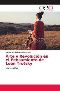 Arte y Revolución en el Pensamiento de León Trotsky