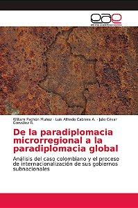 De la paradiplomacia microrregional a la paradiplomacia glob