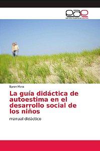 La guía didáctica de autoestima en el desarrollo social de l