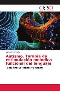 Austismo. Terapia de estimulación melódica del uso funcional