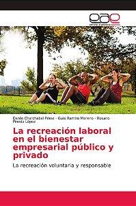 La recreación laboral en el bienestar empresarial público y