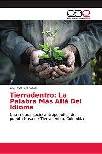 Tierradentro: La Palabra Más Allá Del Idioma
