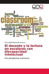 El docente y la lectura en escolares con discapacidad intele