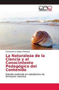 La Naturaleza de la Ciencia y el Conocimiento Pedagógico del