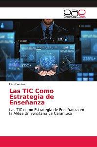 Las TIC Como Estrategia de Enseñanza