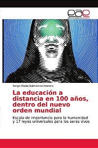 La educación a distancia en 100 años, dentro del nuevo orden