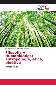 Filosofía y Humanidades: antropología, ética, bioética