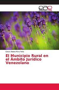 El Municipio Rural en el Ámbito Jurídico Venezolano