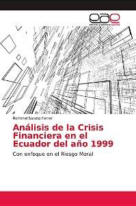 Análisis de la Crisis Financiera en el Ecuador del año 1999