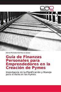 Guía de Finanzas Personales para Emprendedores en la Creació
