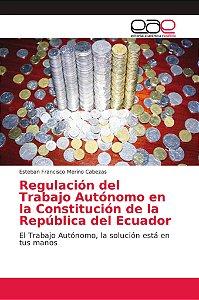 Regulación del Trabajo Autónomo en la Constitución de la Rep