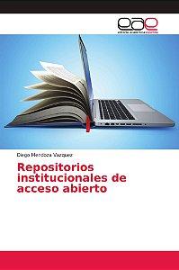 Repositorios institucionales de acceso abierto