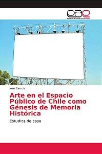 Arte en el Espacio Público de Chile como Génesis de Memoria