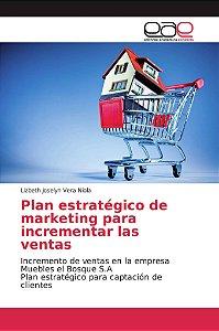 Plan estratégico de marketing para incrementar las ventas