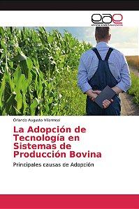 La Adopción de Tecnología en Sistemas de Producción Bovina