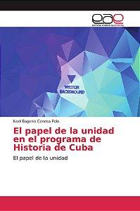 El papel de la unidad en el programa de Historia de Cuba