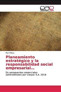 Planeamiento estratégico y la responsabilidad social empresa