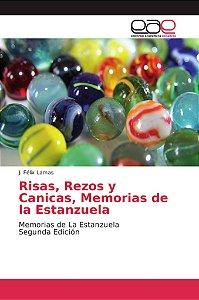 Risas, Rezos y Canicas, Memorias de la Estanzuela