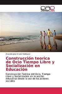 Construcción teorica de Ocio Tiempo Libre y Socialización en