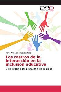 Los rostros de la interacción en la inclusión educativa