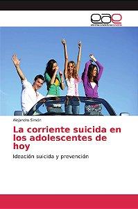 La corriente suicida en los adolescentes de hoy