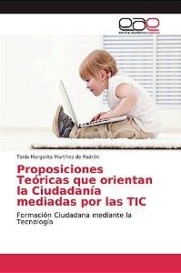 Proposiciones Teóricas que orientan la Ciudadanía mediadas p