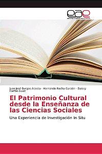 El Patrimonio Cultural desde la Enseñanza de las Ciencias So