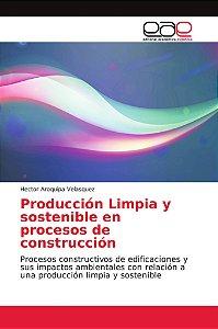 Producción Limpia y sostenible en procesos de construcción
