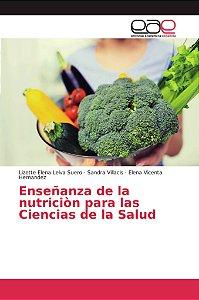 Enseñanza de la nutriciòn para las Ciencias de la Salud