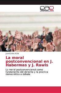 La moral postconvencional en J. Habermas y J. Rawls