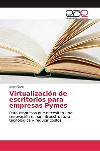 Virtualización de escritorios para empresas Pymes
