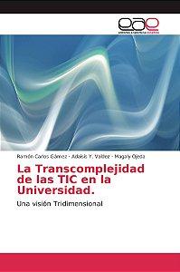 La Transcomplejidad de las TIC en la Universidad