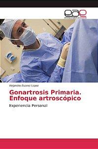 Gonartrosis Primaria. Enfoque artroscópico