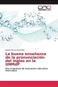 La buena enseñanza de la pronunciación del ingles en la UNMd