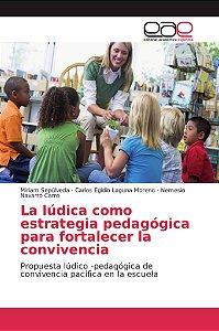 La lúdica como estrategia pedagógica para fortalecer la conv