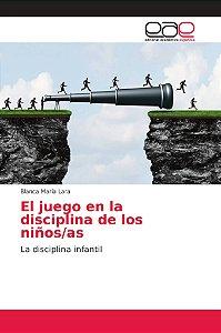 El juego en la disciplina de los niños/as
