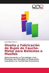 Diseño y Fabricación de Bujes de Caucho-Metal para Ballestas