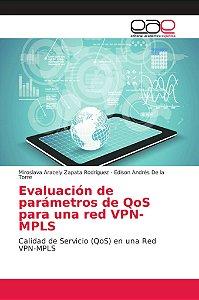 Evaluación de parámetros de QoS para una red VPN-MPLS