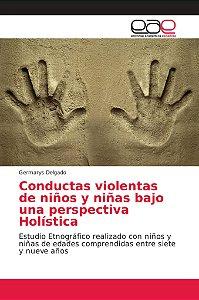 Conductas violentas de niños y niñas bajo una perspectiva Ho