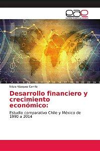 Desarrollo financiero y crecimiento económico: