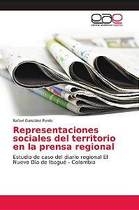 Representaciones sociales del territorio en la prensa region