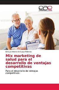 Mix marketing de salud para el desarrollo de ventajas compet
