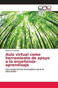 Aula virtual como herramienta de apoyo a la enseñanza-aprend