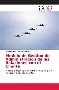 Modelo de Gestion de Administracion de las Relaciones con el