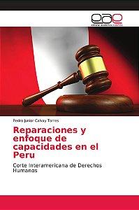 Reparaciones y enfoque de capacidades en el Peru