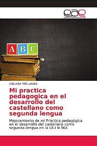 Mi practica pedagogica en el desarrollo del castellano como