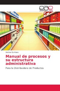 Manual de procesos y su estructura administrativa