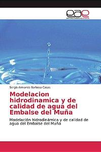 Modelacion hidrodinamica y de calidad de agua del Embalse de