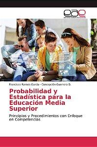 Probabilidad y Estadística para la Educación Media Superior