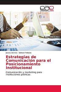 Estrategias de Comunicación para el Posicionamiento Instituc